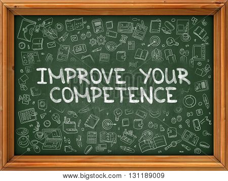 Improve Your Competence - Hand Drawn on Chalkboard. Improve Your Competence with Doodle Icons Around.