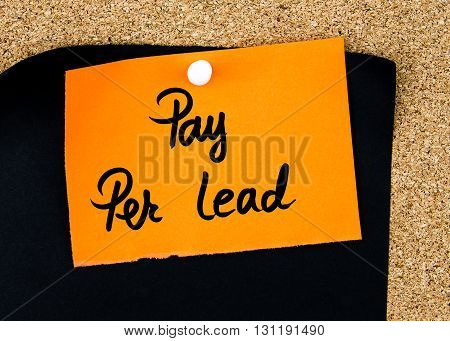 Pay Per Lead Written On Orange Paper Note
