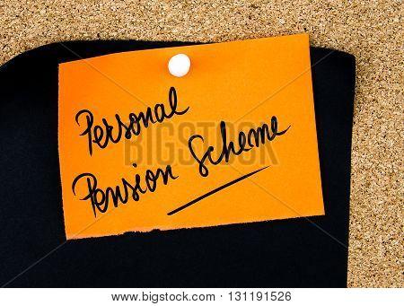 Personal Pension Scheme Written On Orange Paper Note
