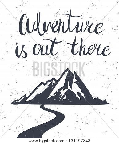 Vector illustration with hand drawn lettering and mountain on texture background. Mountains exploration poster