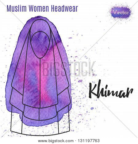 Muslim woman headwear Khimar in outline style on abstract watercolor blot with splashes. Muslim traditional female headgear isolated on white background. Islamic woman in Khimar. Vector illustration.