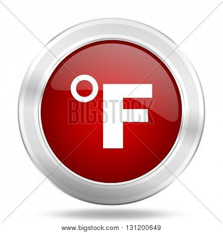 fahrenheit icon, red round metallic glossy button, web and mobile app design illustration