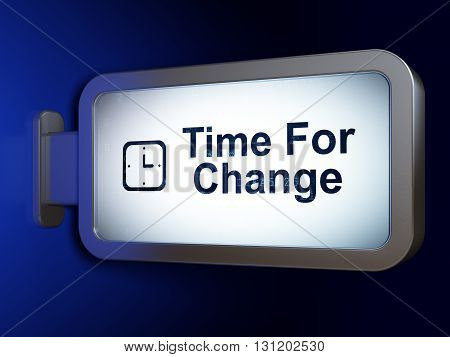 Time concept: Time For Change and Watch on advertising billboard background, 3D rendering