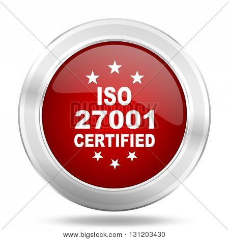 iso 27001 icon, red round metallic glossy button, web and mobile app design illustration