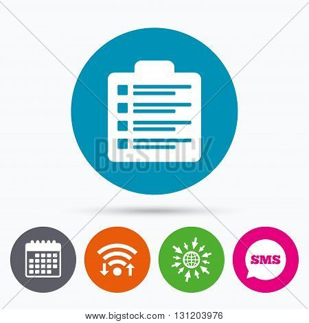 Wifi, Sms and calendar icons. Checklist sign icon. Control list symbol. Survey poll or questionnaire form. Go to web globe.
