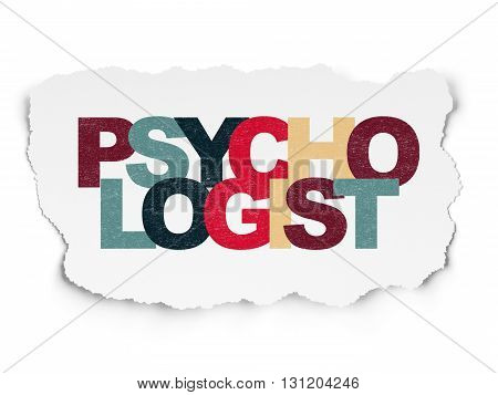 Health concept: Painted multicolor text Psychologist on Torn Paper background