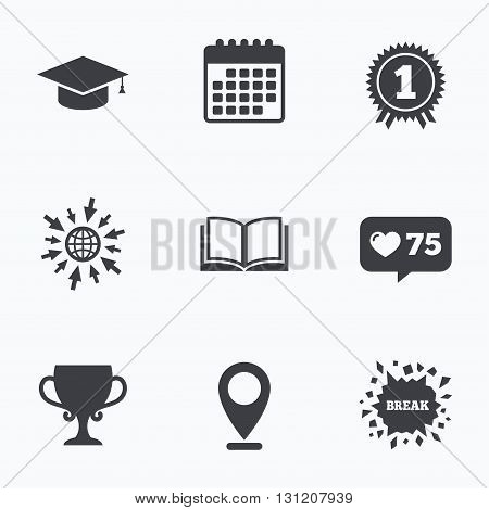 Calendar, like counter and go to web icons. Graduation icons. Graduation student cap sign. Education book symbol. First place award. Winners cup. Location pointer.