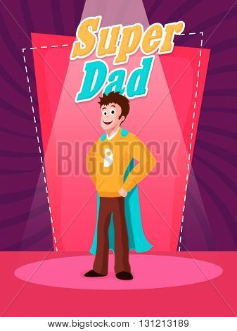 Happy Super Dad in spotlight on rays background for Father's Day celebration.