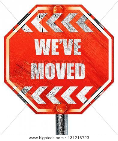 We've moved sign, 3D rendering, a red stop sign