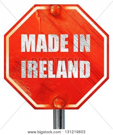 Made in ireland, 3D rendering, a red stop sign