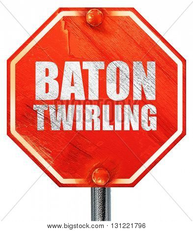 baton twirling, 3D rendering, a red stop sign