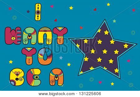 Inscription I want to be a Star. Colored Letters. Vector Illustration