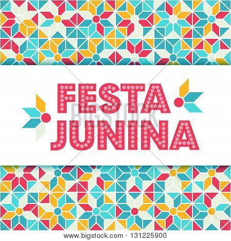 Festa Junina illustration - traditional Brazil june festival party - Midsummer holiday. Carnival background - lettering Festa Junina abstract festive pattern. Seamless geometric pattern background.