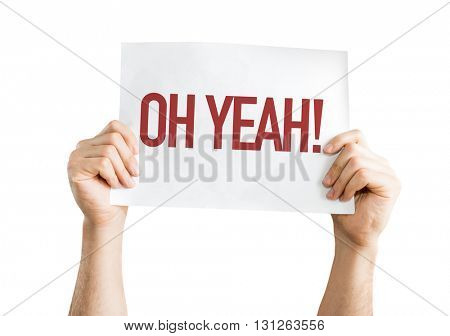 Oh Yeah! placard isolated on white background