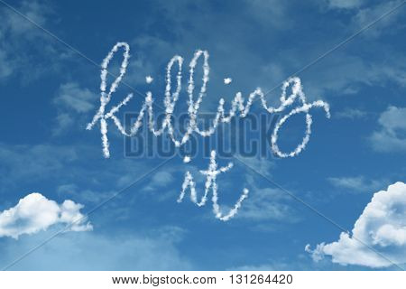 Killing It cloud word with a blue sky