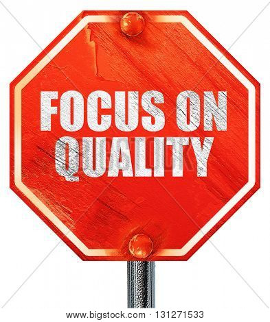 focus on quality, 3D rendering, a red stop sign