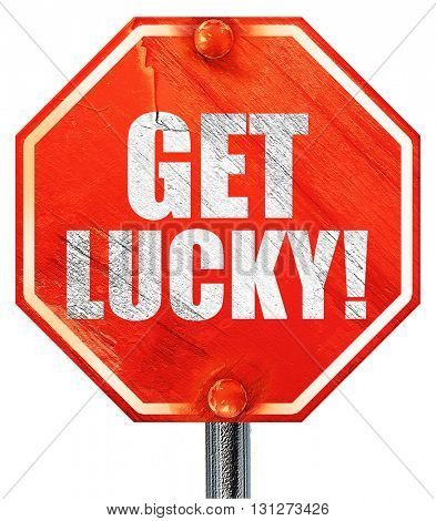 get lucky!, 3D rendering, a red stop sign