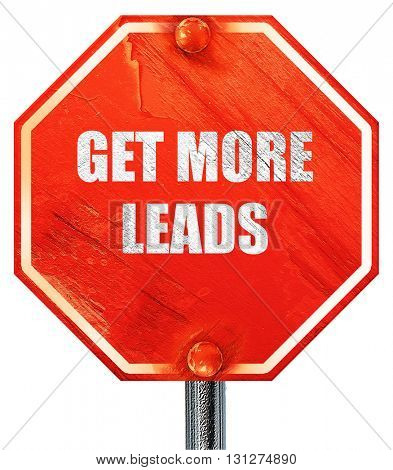 get more leads, 3D rendering, a red stop sign