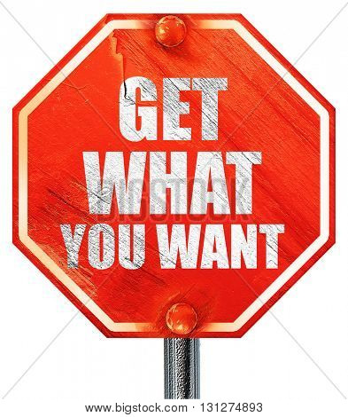 get what you want, 3D rendering, a red stop sign