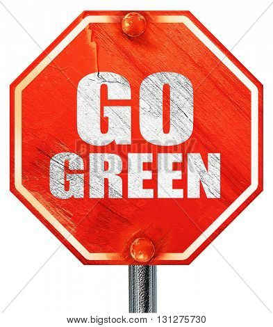 go green, 3D rendering, a red stop sign