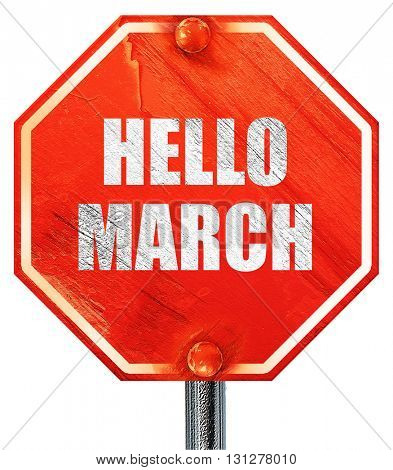 hello march, 3D rendering, a red stop sign