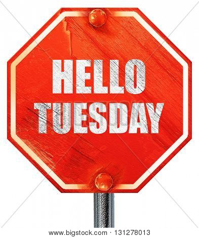 hello tuesday, 3D rendering, a red stop sign