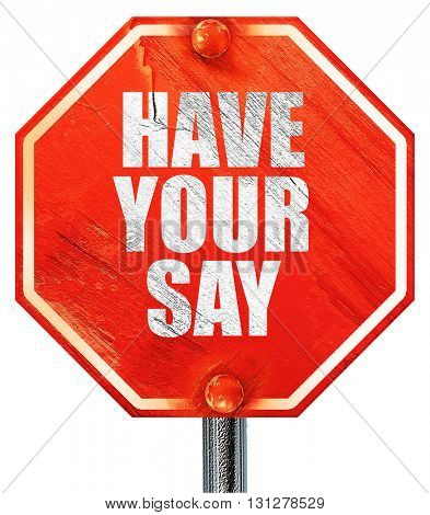 have your say, 3D rendering, a red stop sign