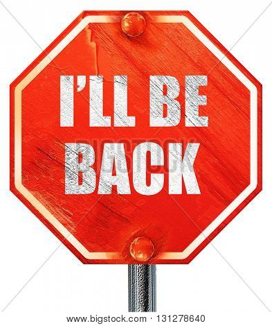 i'll be back, 3D rendering, a red stop sign