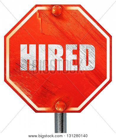 hired, 3D rendering, a red stop sign