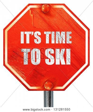 it's time to ski, 3D rendering, a red stop sign