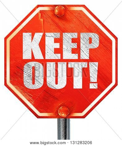 keep out!, 3D rendering, a red stop sign