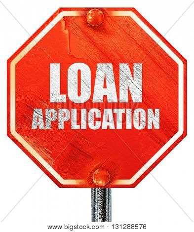 loan application, 3D rendering, a red stop sign