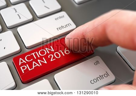 Hand Pushing Action Plan 2016 Red Metallic Keyboard Button. Man Finger Pressing Action Plan 2016 Button on Laptop Keyboard. Action Plan 2016 Concept. 3D Render.