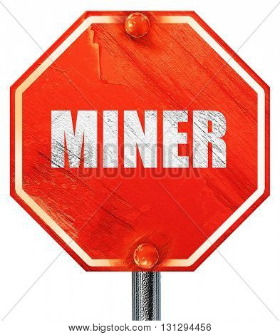 miner, 3D rendering, a red stop sign