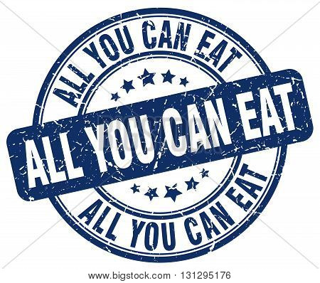 all you can eat blue grunge round vintage rubber stamp.all you can eat stamp.all you can eat round stamp.all you can eat grunge stamp.all you can eat.all you can eat vintage stamp.