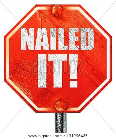 nailed it!, 3D rendering, a red stop sign