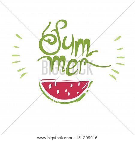 Watermelon print. Lettering summer. Summer print with watermelon. Print with watermelon and lettering summer isolated on white. Hand drawn watermelon frui.