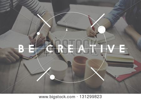 Be Creative Ideas Design Inspiration Imagination Concept