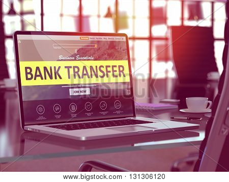 Bank Transfer Concept - Closeup on Laptop Screen in Modern Office Workplace. Toned Image with Selective Focus. 3d Rendering.