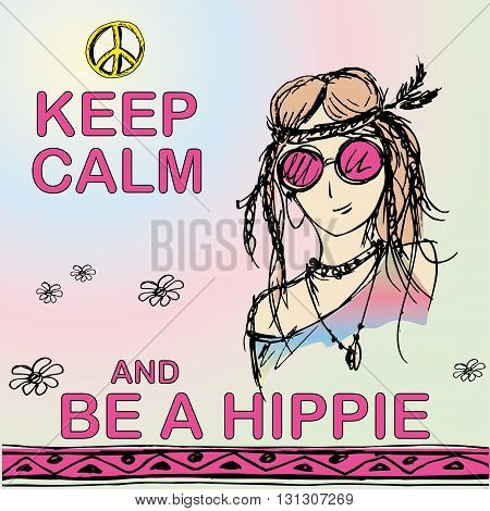 Keep calm and be hippie. Girl hippie. Vector illustration
