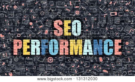 Multicolor Concept - SEO Performance on Dark Brick Wall with Doodle Icons. Modern Illustration in Doodle Style. SEO Performance Business Concept. SEO Performance on Dark Wall.