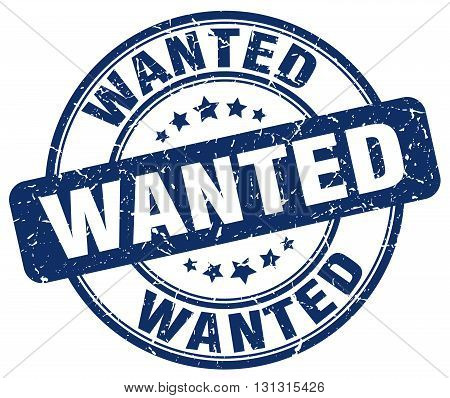 Wanted Blue Grunge Round Vintage Rubber Stamp.wanted Stamp.wanted Round Stamp.wanted Grunge Stamp.wa