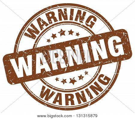 Warning Brown Grunge Round Vintage Rubber Stamp.warning Stamp.warning Round Stamp.warning Grunge Sta