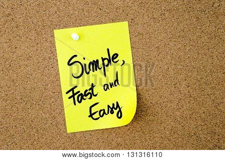 Simple, Fast And Easy Written On Yellow Paper Note