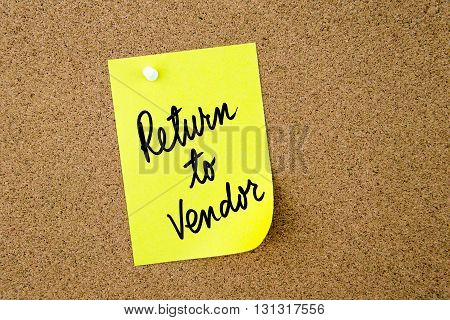 Return To Vendor Written On Yellow Paper Note