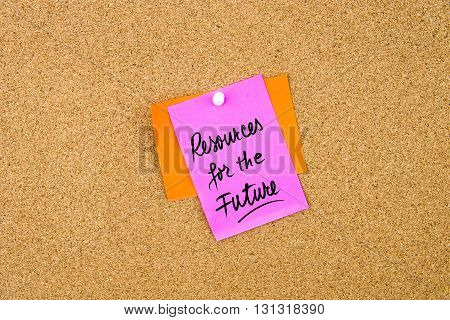 Resources For The Future Written On Paper Note Pinned On Cork Board With White Thumbtack, Copy Space