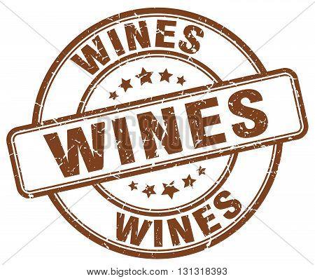 Wines Brown Grunge Round Vintage Rubber Stamp.wines Stamp.wines Round Stamp.wines Grunge Stamp.wines