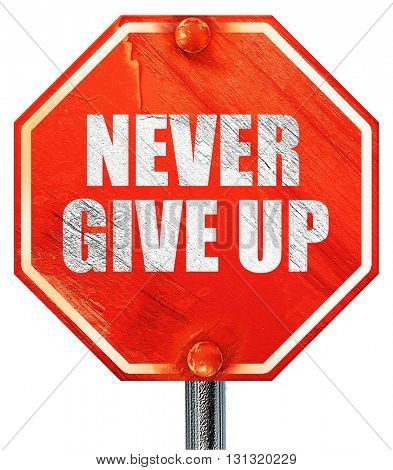 never give up, 3D rendering, a red stop sign