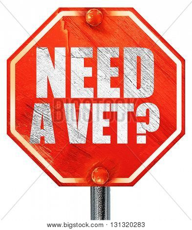 need a vet?, 3D rendering, a red stop sign