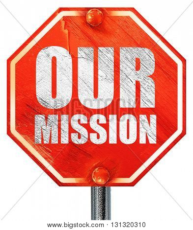 our mission, 3D rendering, a red stop sign